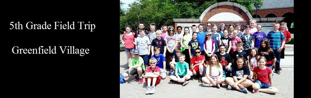 5th grade field trip to Greenfield Village