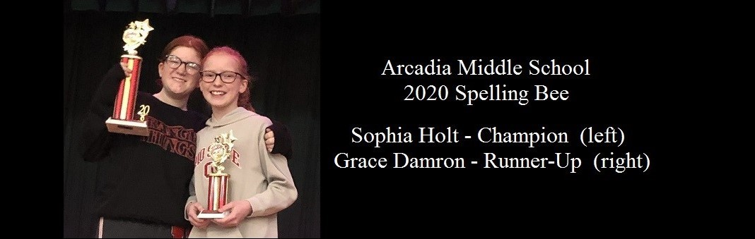 Arcadia Middle School 2020 Spelling Bee Champion: Sophia Holt (left) and Runner-Up: Grace Damron (right)